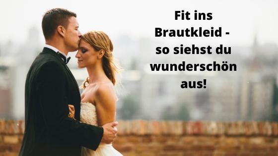 Fit ins Brautkleid – so siehst du wunderschön aus!